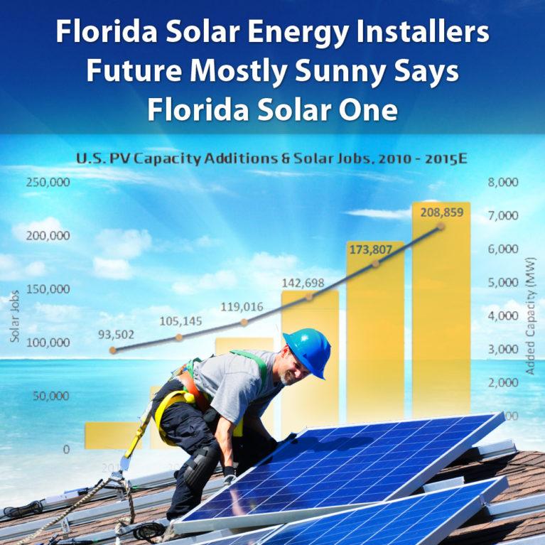 Florida Solar Energy Installers Future Mostly Sunny Says Florida Solar One